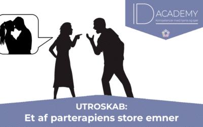 UTROSKAB: Et af parterapiens store emner